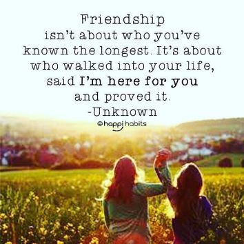 247843-friendship-isn-t-about-who-you-ve-known-the-longest-it-s-about-who-walked-into-your-life-said-i-m-here-for-you-and-proved-it